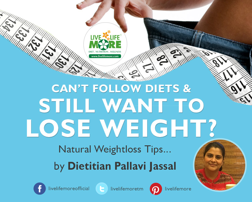 Can't follow diets and still want to lose weight?