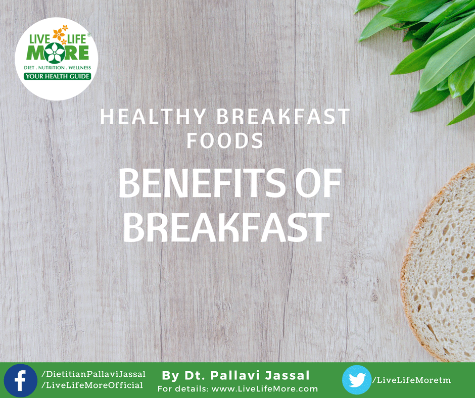 Why should you have breakfast? Benefits Of Healthy Breakfast