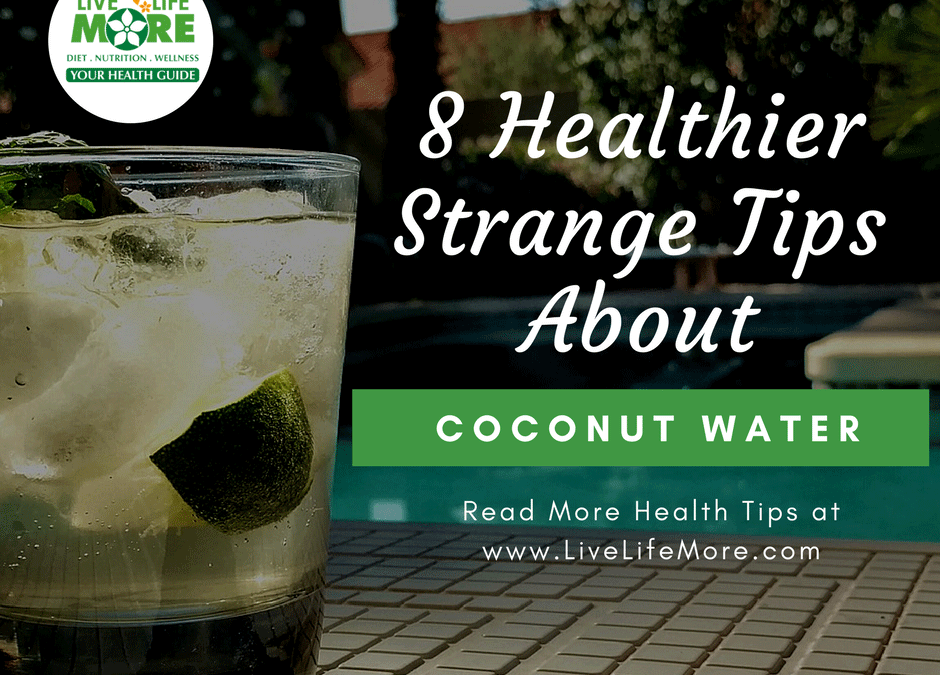 8 Healthier Strange Tips About Coconut Water