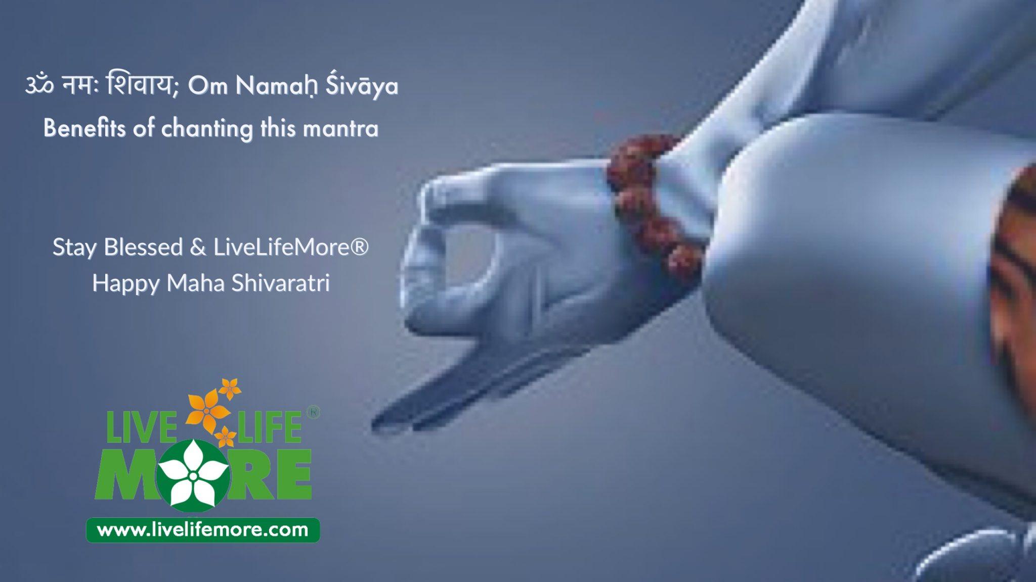 Om Namo Shivay - Benefits of Chanting Mantra