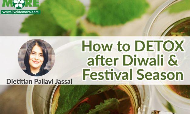 How to DETOX after Diwali or Festive season?