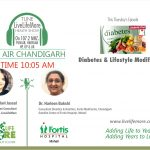 LiveLifeMore Show – Diabetes & Lifestyle Modification – Dt Harleen Bakshi