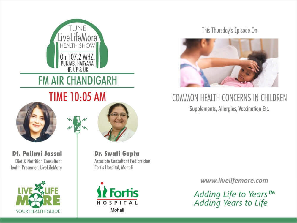 Live Life More Show –  Common Health Concerns In Children with Dr. Swati Gupta