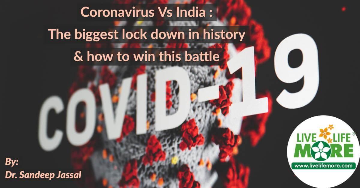 Coronavirus Vs India : The biggest lock down in history & how to win this battle