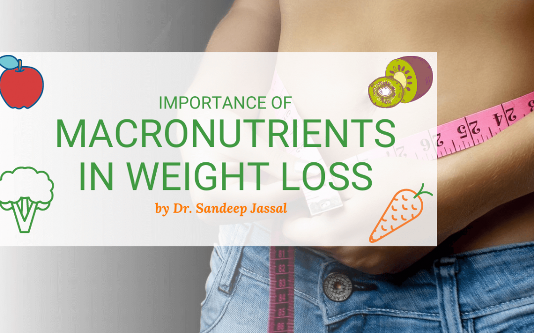 Importance Of Macronutrients In Weight Loss